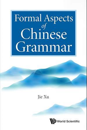 Bog, paperback Formal Aspects of Chinese Grammar af Jie Xu