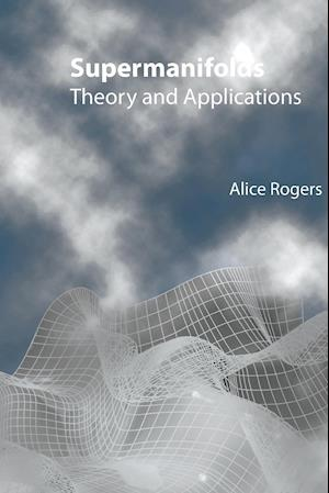 Bog, paperback Supermanifolds: Theory and Applications af Alice Rogers