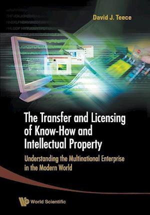 Bog, paperback Transfer and Licensing of Know-How and Intellectual Property, the: Understanding the Multinational Enterprise in the Modern World af David J. Teece