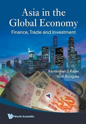 Bog, paperback Asia in the Global Economy af Sunil Rongala, Ramkishen S. Rajan