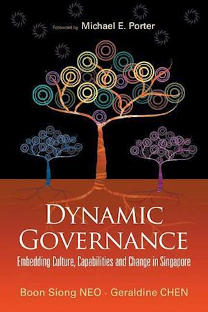 Bog, paperback Dynamic Governance: Embedding Culture, Capabilities and Change in Singapore (English Version) af Boon Siong Neo