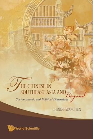 Bog, paperback Chinese in Southeast Asia and Beyond, the: Socioeconomic and Political Dimensions af Yen Ching-Hwang