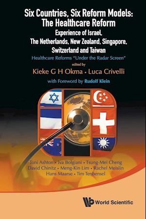 Bog, paperback Six Countries, Six Reform Models: the Healthcare Reform Experience of Israel, the Netherlands, New Zealand, Singapore, Switzerland and Taiwan - Healthcare Reforms