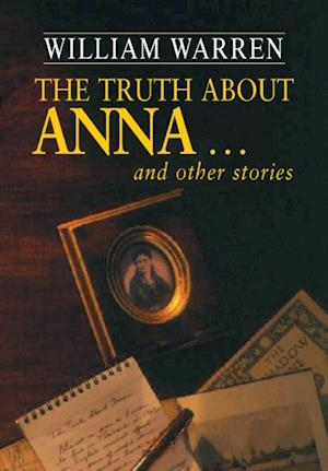 Truth About Anna af William Warren