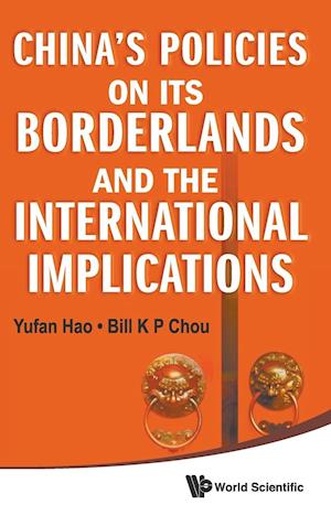 China's Policies on Its Borderlands and the International Implications af Yufan Hao