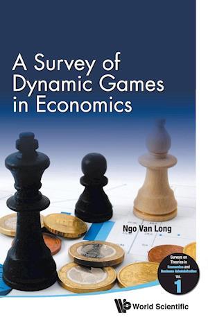A Survey of Dynamic Games in Economics af Ngo Van Long