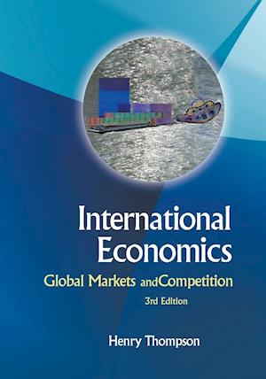 International Economics: Global Markets and Competition af Henry Thompson