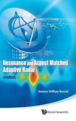 Resonance and Aspect Matched Adaptive Radar (RAMAR) af Terence William Barrett
