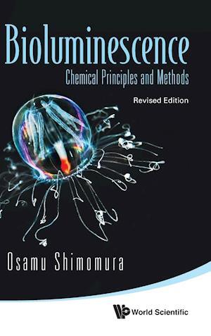 Bioluminescence: Chemical Principles and Methods af Osamu Shimomura
