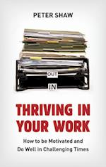 Thriving in Your Work af Peter Shaw