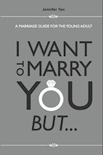 I Want to Marry You But...