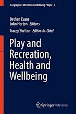 Play and Recreation, Health and Wellbeing (Geographies of Children and Young People, nr. 9)