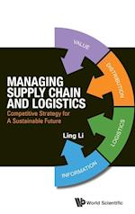Managing Supply Chain and Logistics: Competitive Strategy for A Sustainable Future af Ling Li
