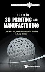 Lasers in 3D Printing and Manufacturing af Young-jin Kim, Chee Kai Chua, Murukeshan Vadakke Matham