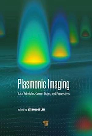Bog, hardback Plasmonics and Super Resolution Imaging af Zhaowei Liu