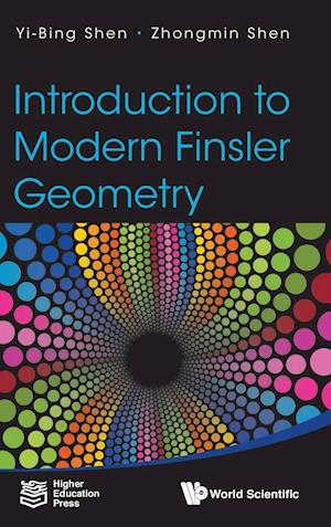 Introduction to Modern Finsler Geometry af Yi-Bing Shen