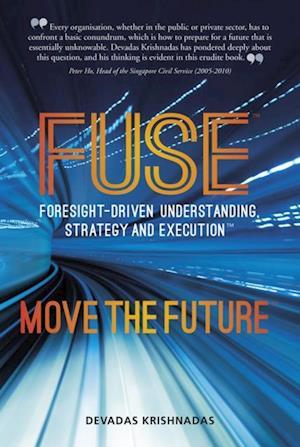 FUSE Move the Future af Devadas Krishnadas