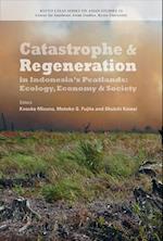 Catastrophe and Regeneration in Indonesia's Peatlands