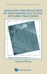 Satellite Sar Detection of Sub-mesoscale Ocean Dynamic Processes