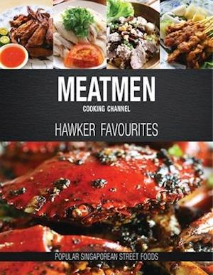 Bog, paperback Meatmen Cooking Channel: Hawker Favourites af The MeatMen