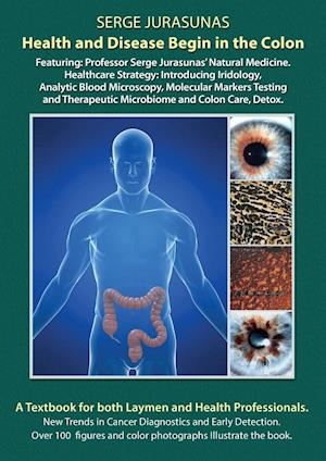 Bog, paperback Health and Disease Begin in the Colon af Serge Jurasunas