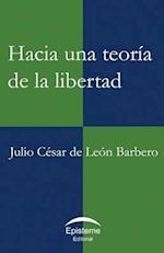 Hacia Una Teoria de La Libertad
