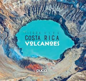 Bog, hardback Costa Rica Volcanoes af Giancarlo Pucci, Juan Jos Pucci, Sergio Pucci