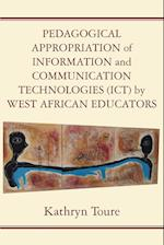 Pedagogical Appropriation of Information and Communication Technologies (Ict) by West African Educators