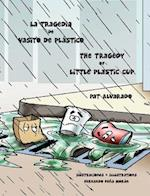 La Tragedia de Vasito de Plastico * the Tragedy of Little Plastic Cup af Pat Alvarado