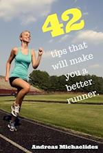 42 Tips That Will Make You a Better Runner.