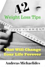 42 Weight Loss Tips That Will Change Your Life Forever.