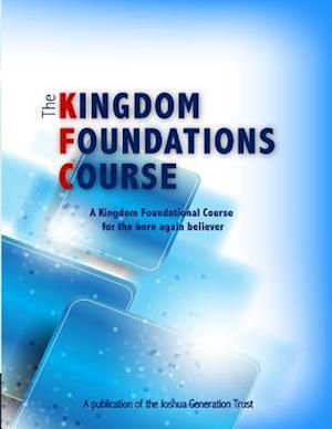 Bog, paperback The Kingdom Foundations Course af The Kingdom Academy Faculty