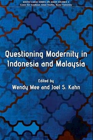 Questioning Modernity in Indonesia and Malaysia af Wendy Mee
