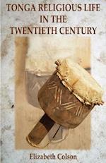 Tonga Religious Life in the Twentieth Century af Elizabeth Colson