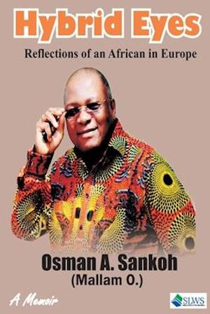 Hybrid Eyes. Reflections of an African in Europe af Osman Alimamy Sankoh