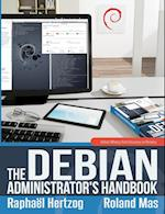 The Debian Administrator's Handbook, Debian Wheezy from Discovery to Mastery af Raphaal Hertzog, Roland Mas