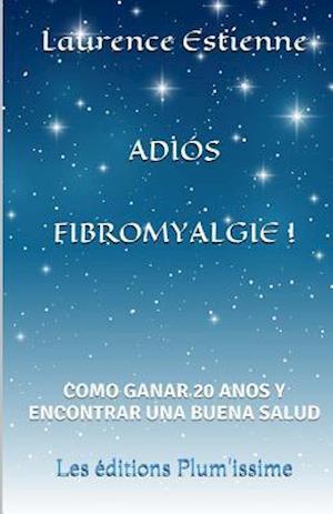 Bog, paperback Adios Fibromyalgie ! af Laurence Estienne