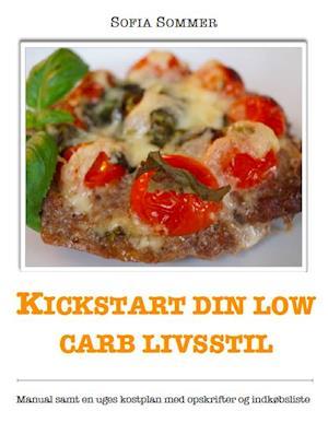 Kickstart din low carb livsstil af Sofia Sommer