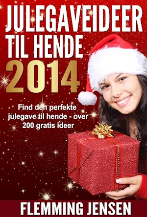 Julegave til hende - Julegaveideer 2014 af Flemming Jensen