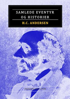 Samlede Eventyr og Historier af H. C. Andersen
