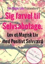 Farvel til Selvsabotage - Lev et Liv med Positivt Selvværd